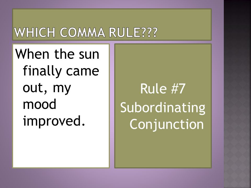 Rule #7 Subordinating Conjunction