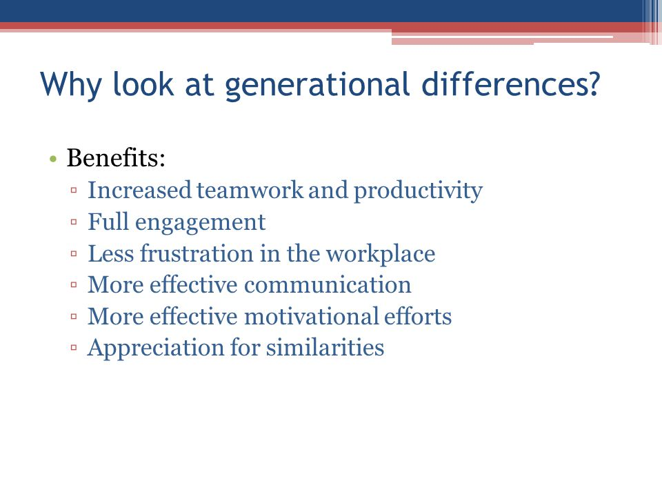 Why look at generational differences.