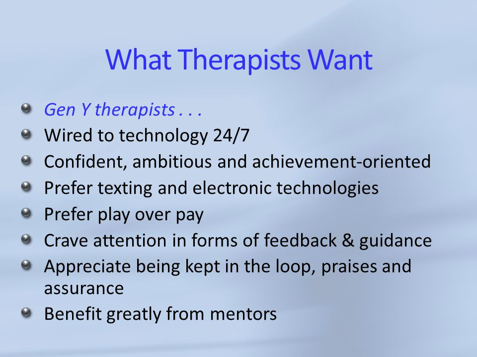 What Therapists Want Gen Y therapists...