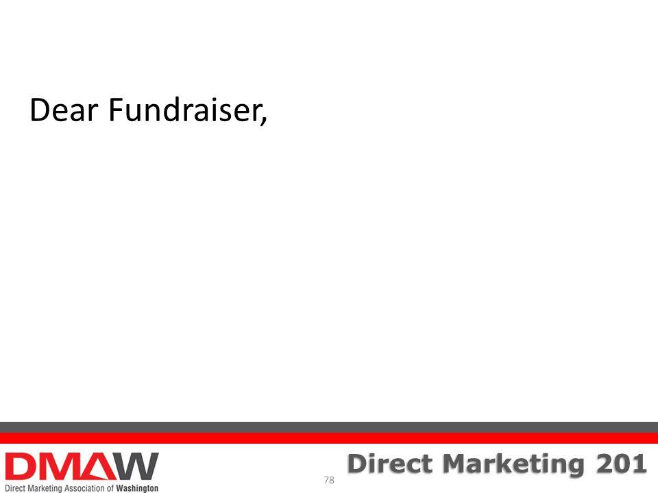 Direct Marketing 201 Dear Fundraiser, 78