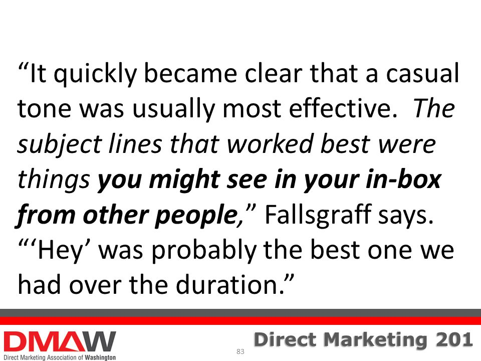 Direct Marketing 201 It quickly became clear that a casual tone was usually most effective.
