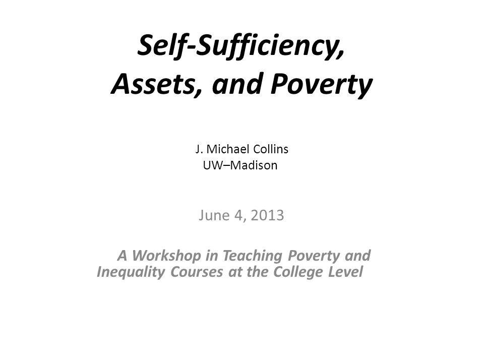 Self-Sufficiency, Assets, and Poverty J.
