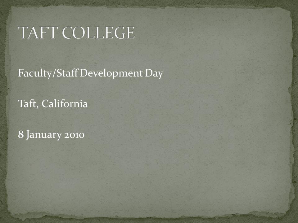 Faculty/Staff Development Day Taft, California 8 January 2010
