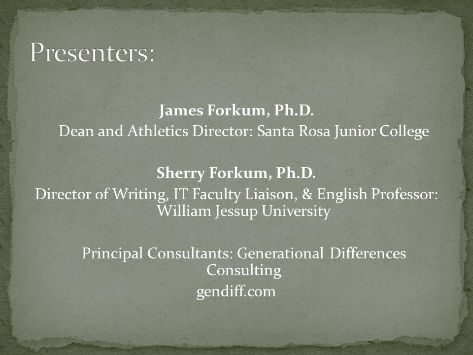 James Forkum, Ph.D. Dean and Athletics Director: Santa Rosa Junior College Sherry Forkum, Ph.D.