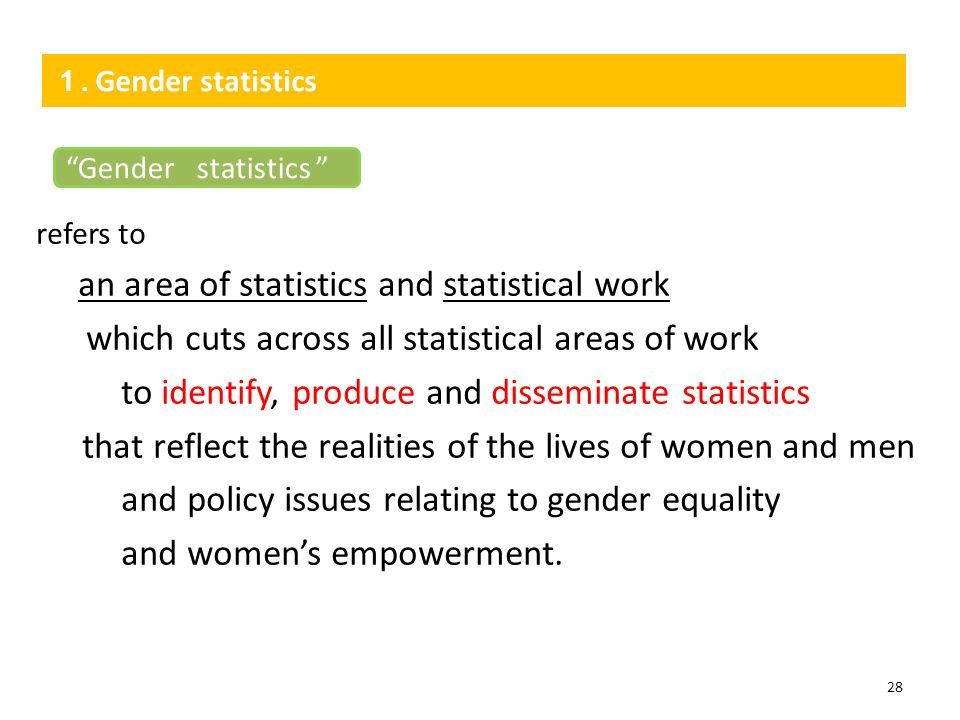 refers to an area of statistics and statistical work which cuts across all statistical areas of work to identify, produce and disseminate statistics t