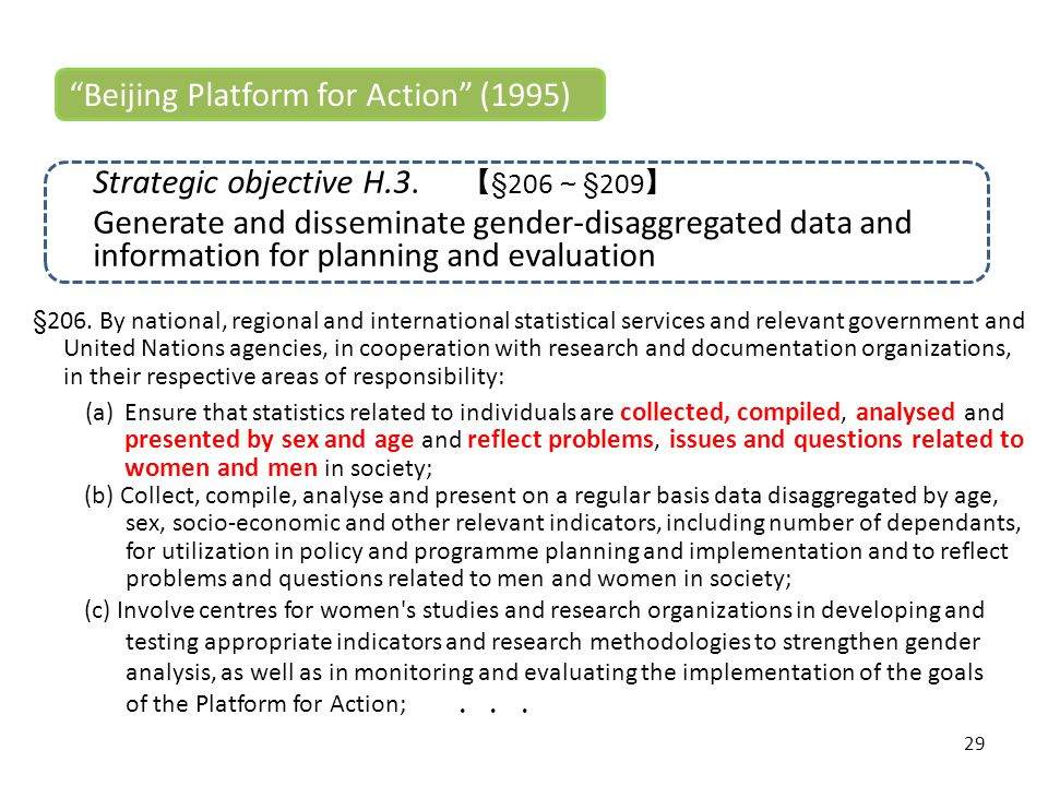 "29 Strategic objective H.3. 【 §206 ~ §209 】 Generate and disseminate gender-disaggregated data and information for planning and evaluation ""Beijing Pl"