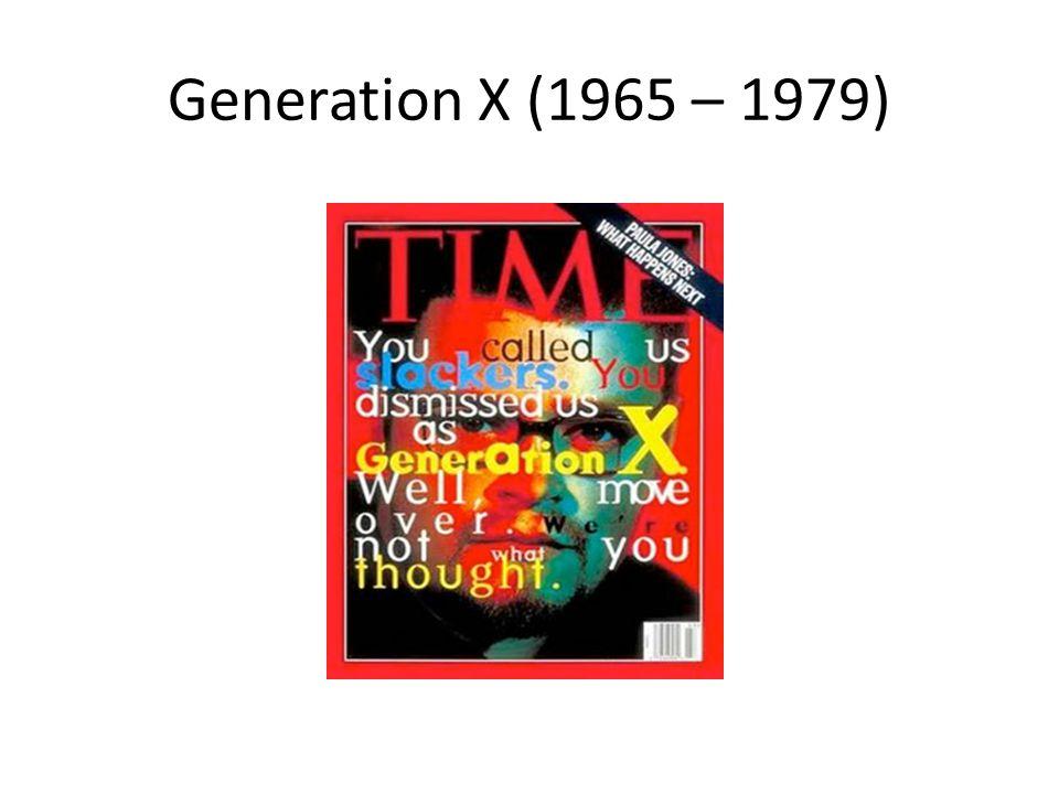 Generation X (1965 – 1979)