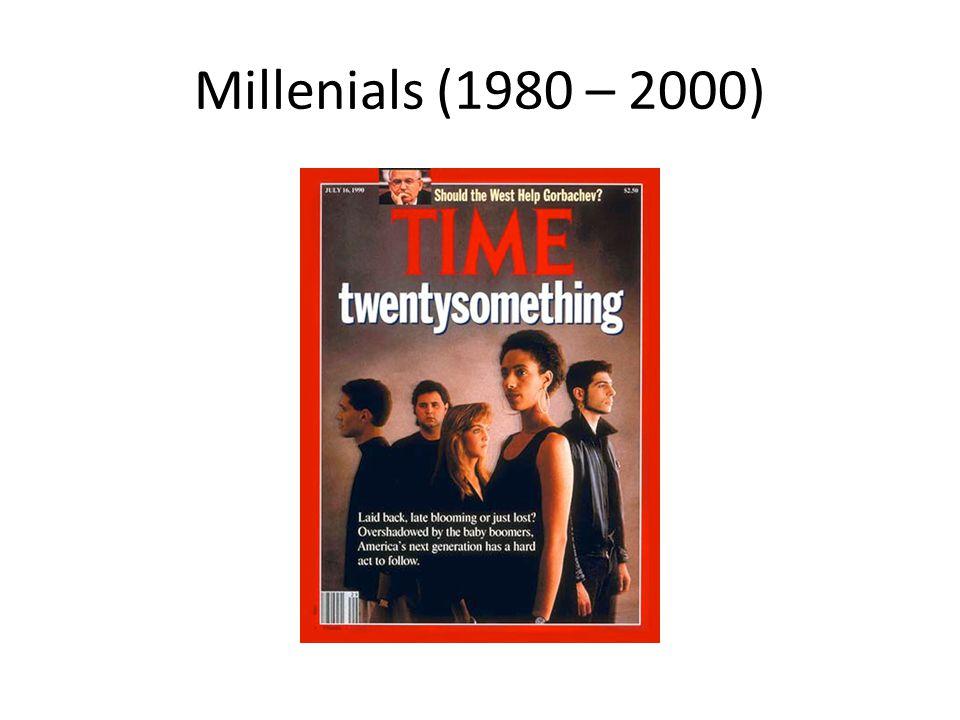 Millenials (1980 – 2000)