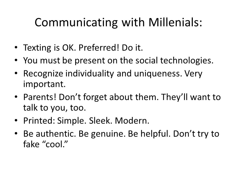 Communicating with Millenials: Texting is OK.Preferred.