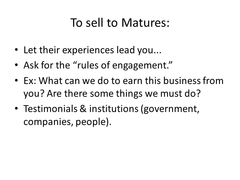 To sell to Matures: Let their experiences lead you...