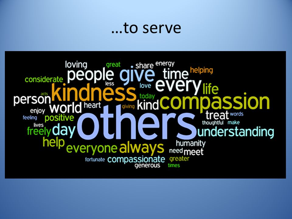 …to serve