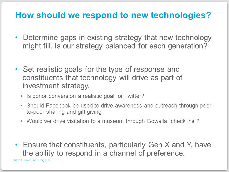18 ©2011 Convio, Inc. | Page How should we respond to new technologies.