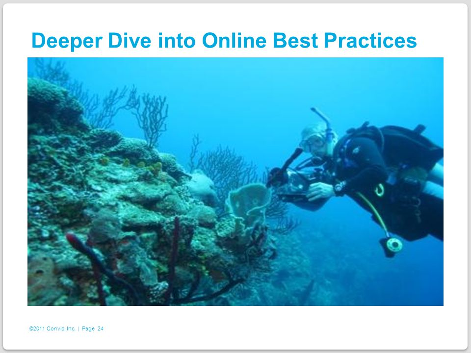 24 ©2011 Convio, Inc. | Page Deeper Dive into Online Best Practices