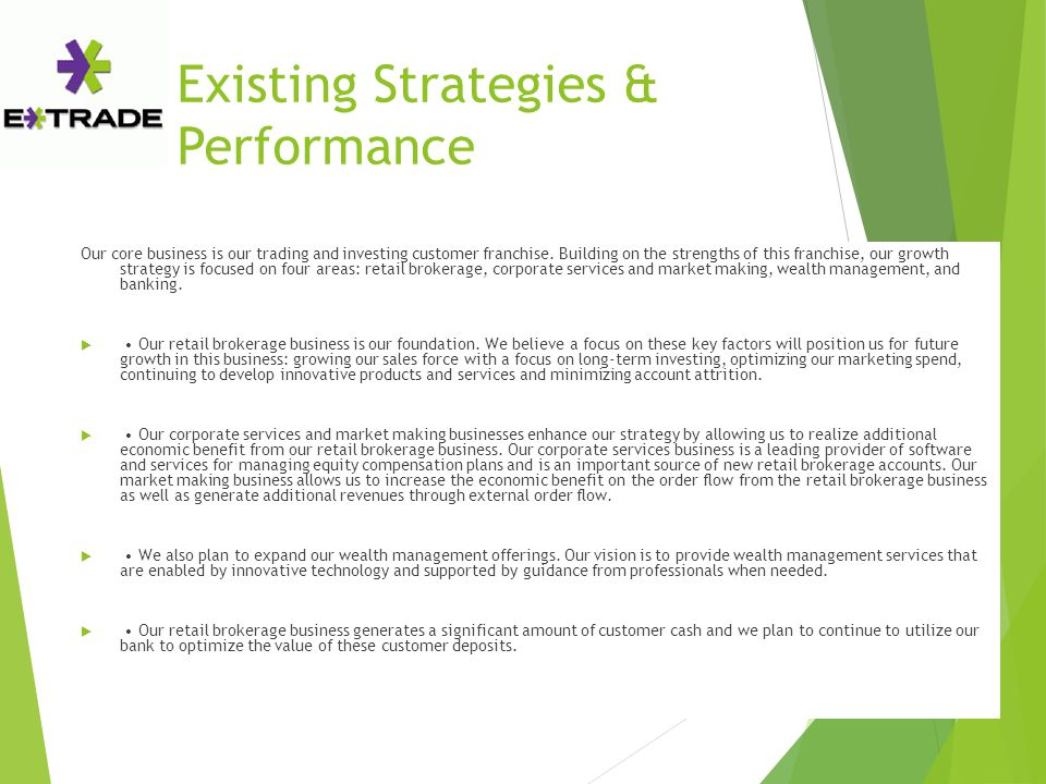 Existing Strategies & Performance Our core business is our trading and investing customer franchise.