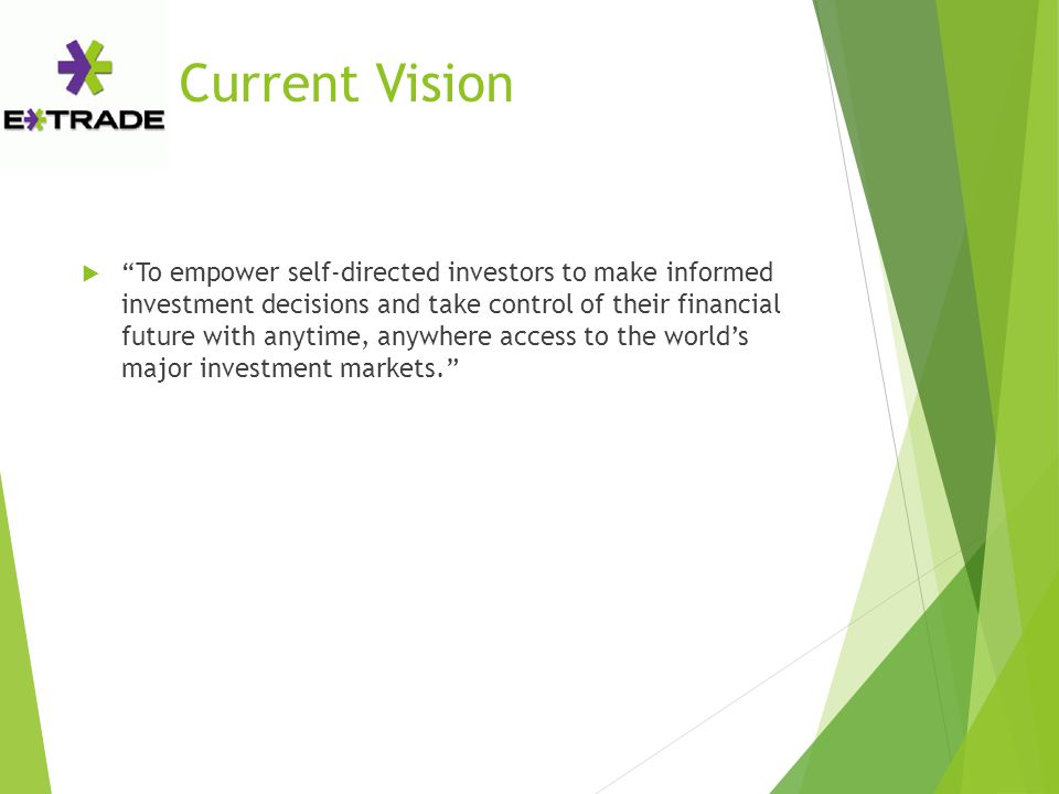 "Current Vision  ""To empower self-directed investors to make informed investment decisions and take control of their financial future with anytime, an"