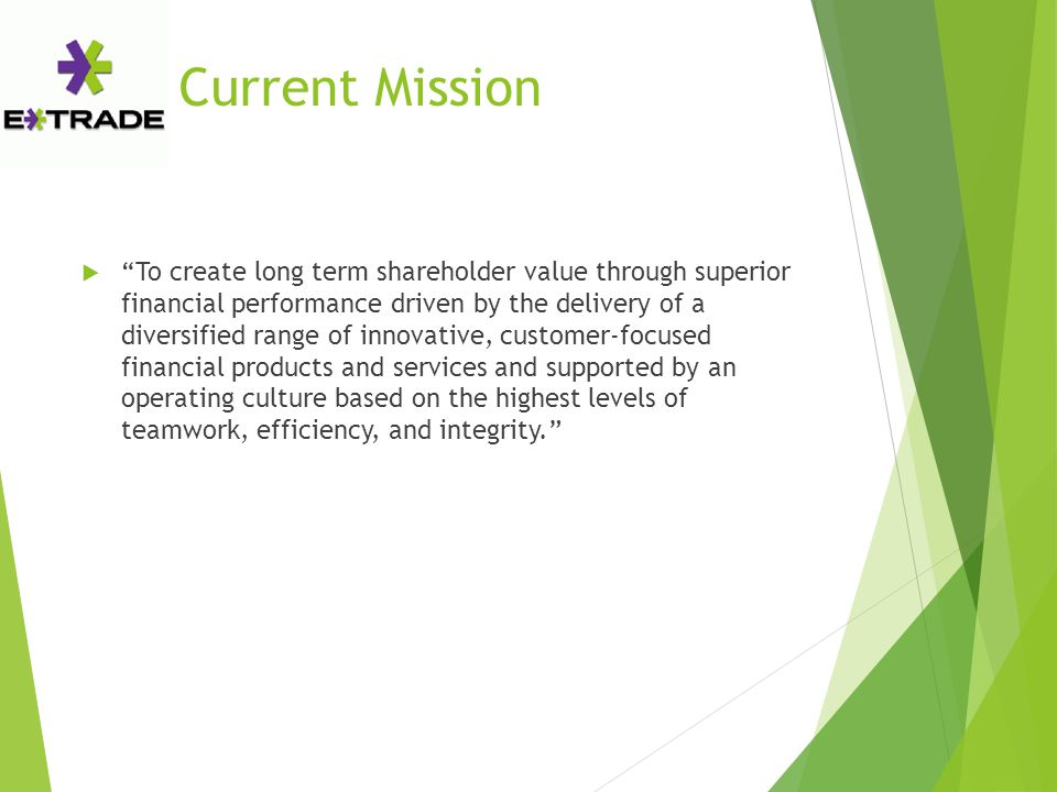 "Current Mission  ""To create long term shareholder value through superior financial performance driven by the delivery of a diversified range of innov"