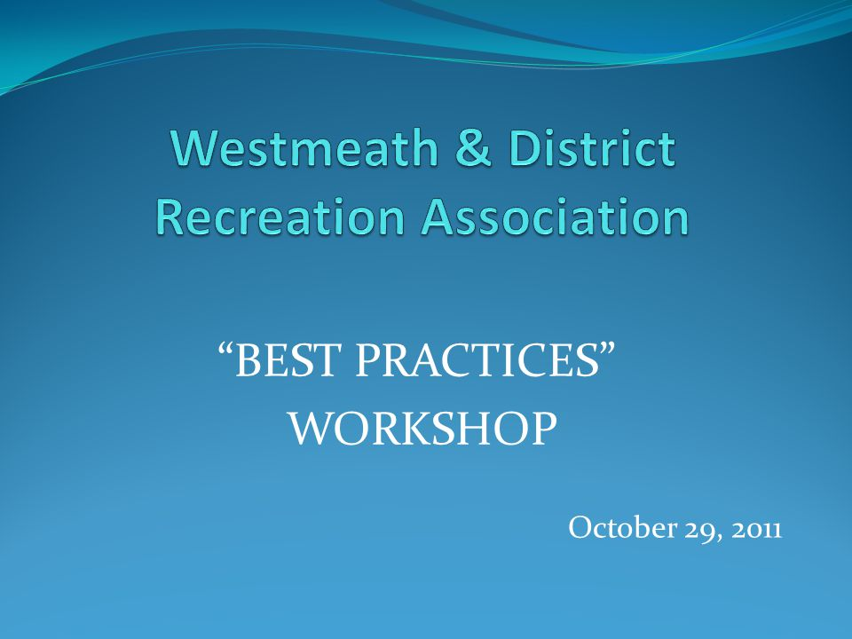 """BEST PRACTICES"" WORKSHOP October 29, 2011"