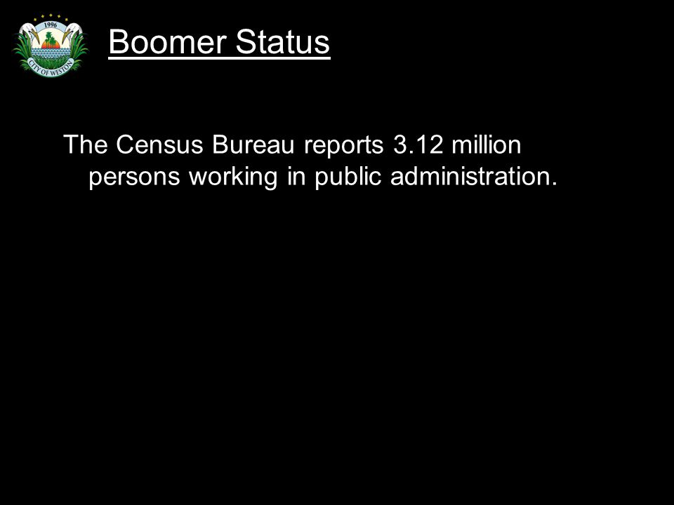 Slide 12 The Census Bureau reports 3.12 million persons working in public administration.
