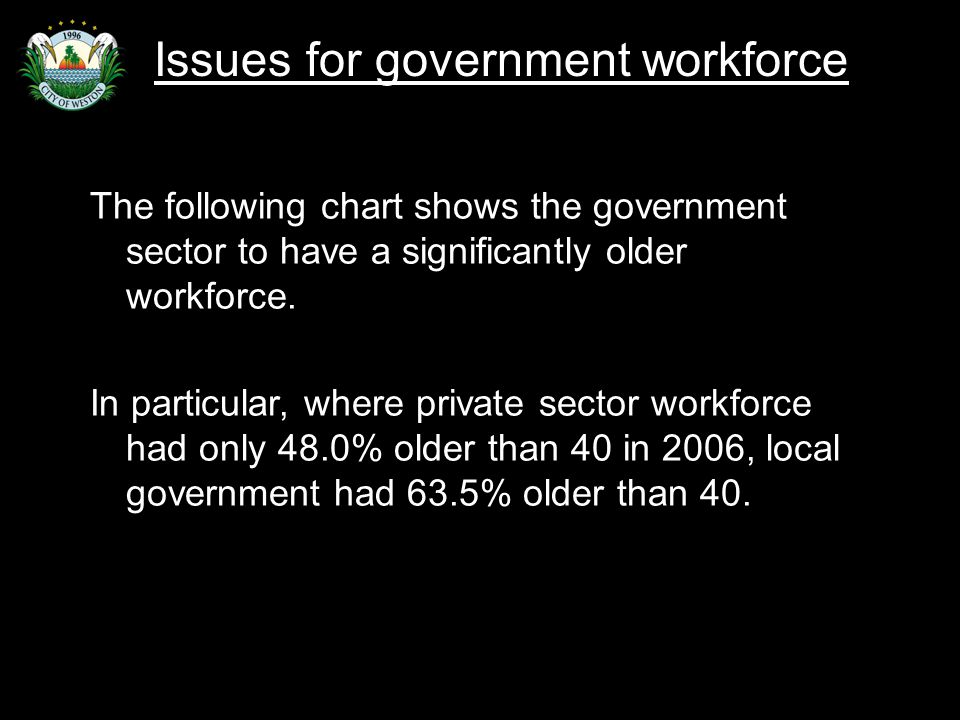 Slide 13 The following chart shows the government sector to have a significantly older workforce.