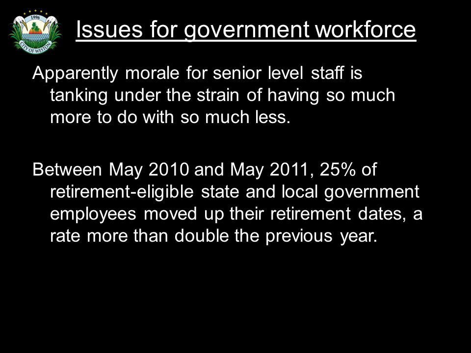 Slide 28 Apparently morale for senior level staff is tanking under the strain of having so much more to do with so much less.