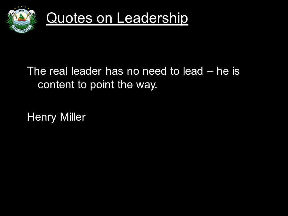 Slide 67 The real leader has no need to lead – he is content to point the way.