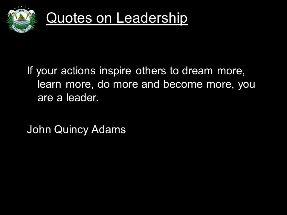 Slide 69 If your actions inspire others to dream more, learn more, do more and become more, you are a leader.