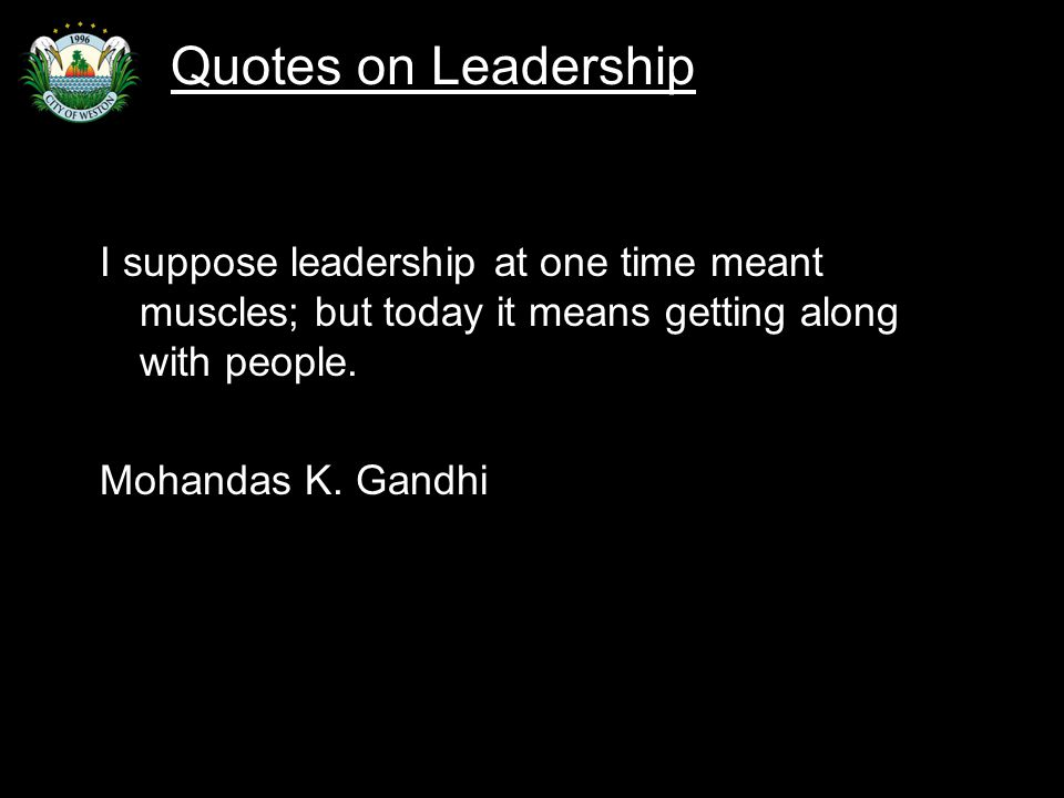 Slide 74 I suppose leadership at one time meant muscles; but today it means getting along with people.