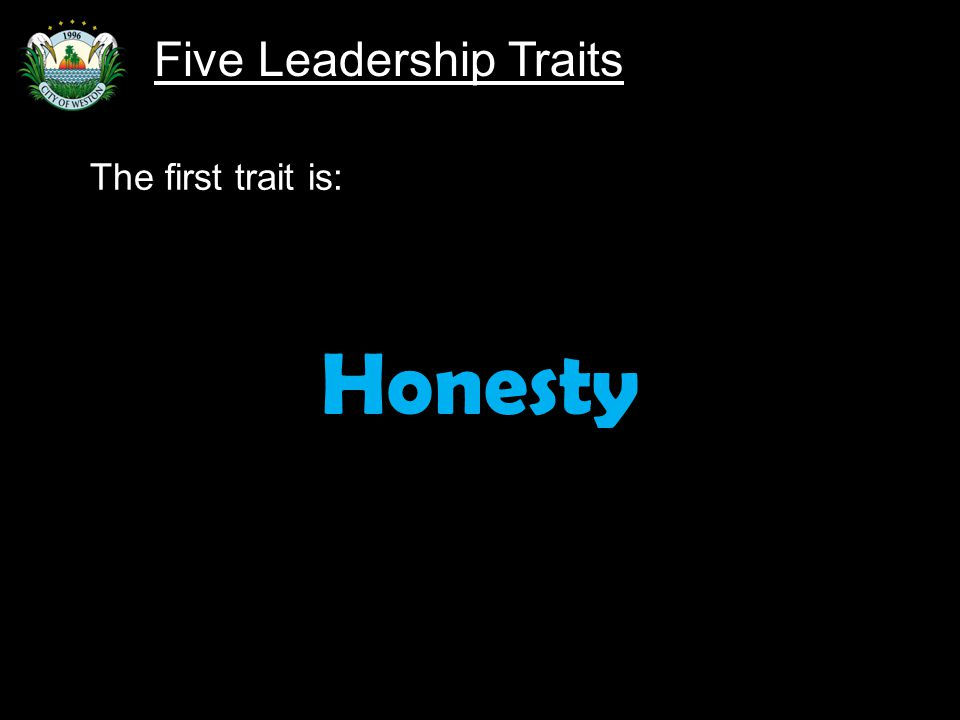 Slide 83 The first trait is: Honesty Five Leadership Traits