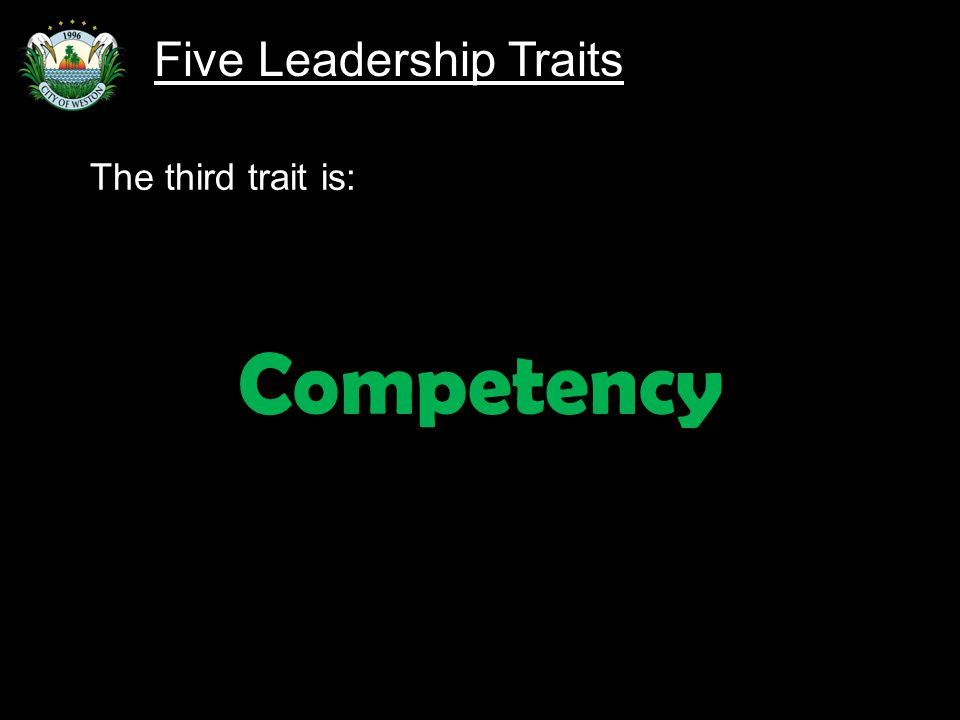 Slide 85 The third trait is: Competency Five Leadership Traits