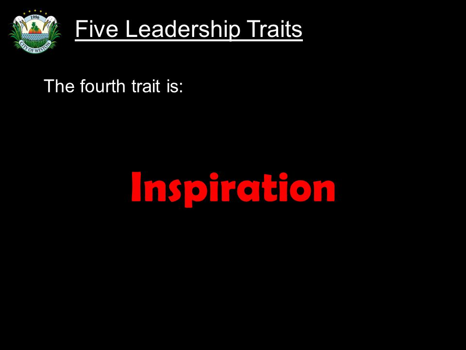 Slide 86 The fourth trait is: Inspiration Five Leadership Traits