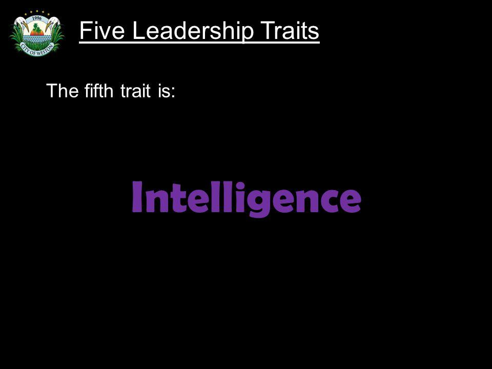 Slide 87 The fifth trait is: Intelligence Five Leadership Traits