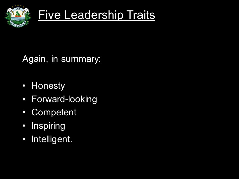 Slide 88 Again, in summary: Honesty Forward-looking Competent Inspiring Intelligent.