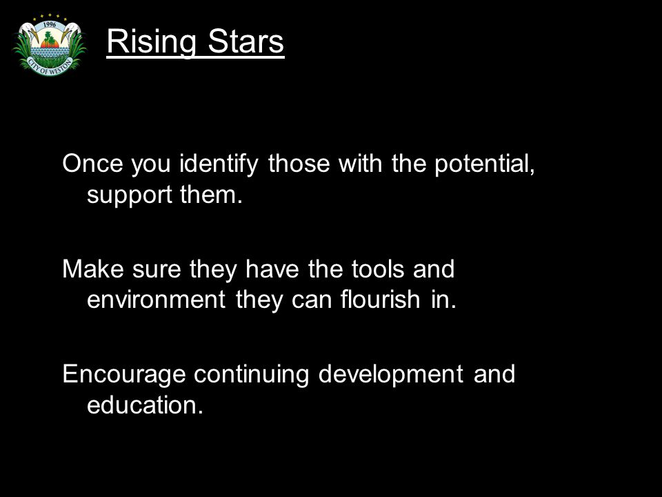 Slide 91 Once you identify those with the potential, support them.