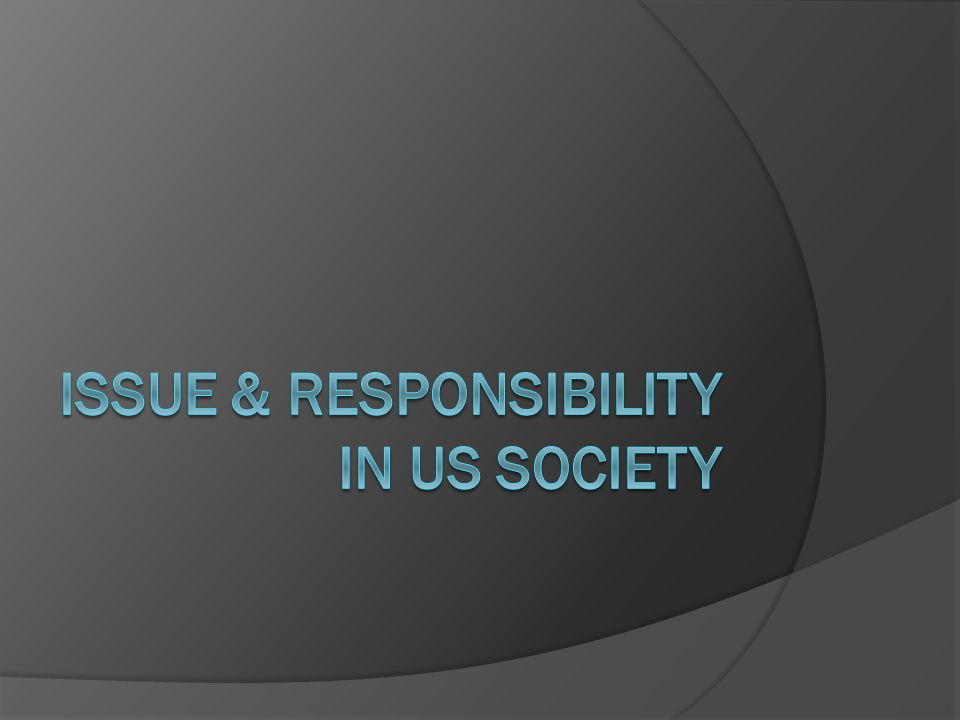 Citizen Responsibilities  In addition to civic responsibilities & duties (voting, taxes) citizens have other obligations that must be met.