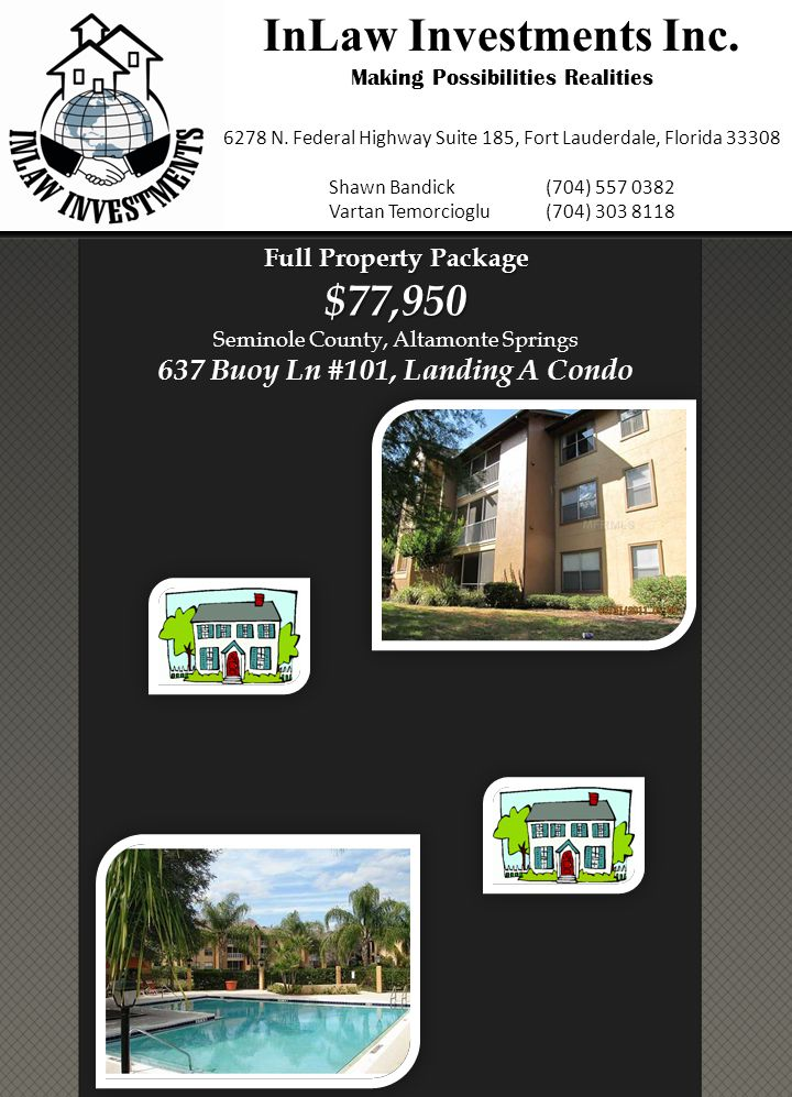 Full Property Package $77,950 Full Property Package $77,950 Seminole County, Altamonte Springs 637 Buoy Ln #101, Landing A Condo InLaw Investments Inc