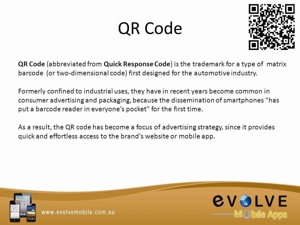 QR Code QR Code (abbreviated from Quick Response Code) is the trademark for a type of matrix barcode (or two-dimensional code) first designed for the automotive industry.