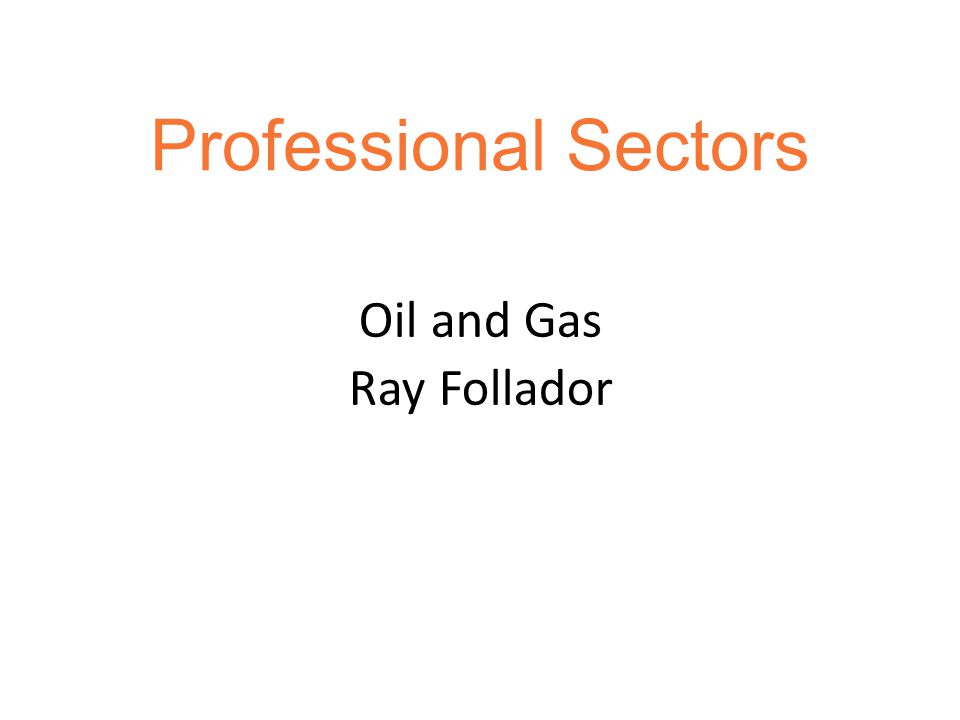 Professional Sectors Oil and Gas Engineering Environmental