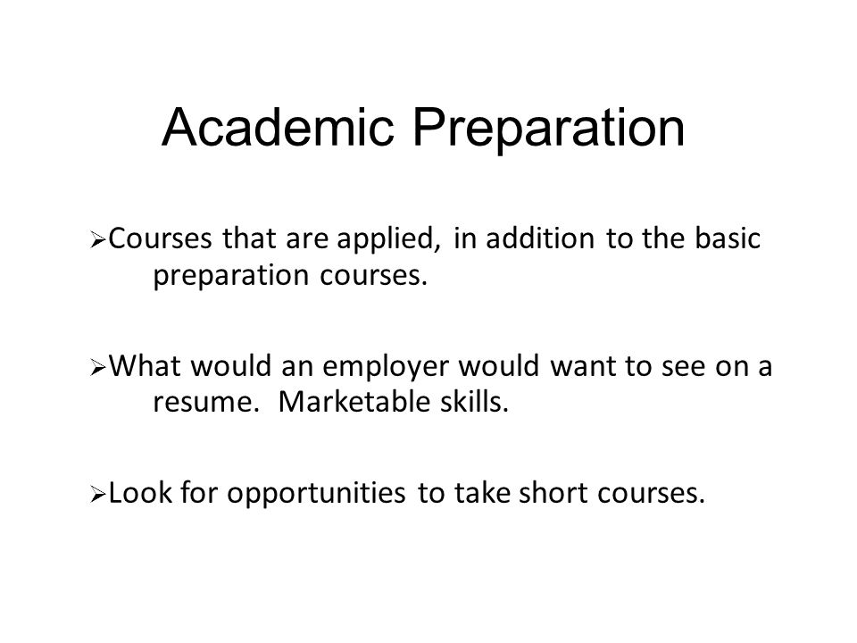 Academic Preparation Beneficial Courses Field Camps GRE's Advanced Degrees Internships