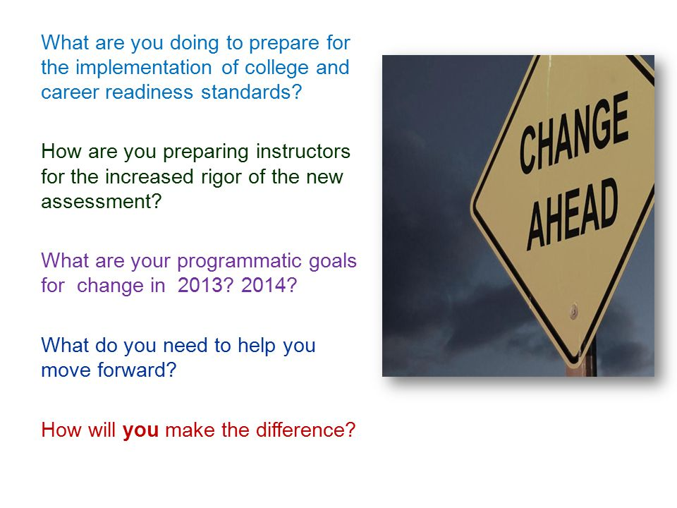 What are you doing to prepare for the implementation of college and career readiness standards.