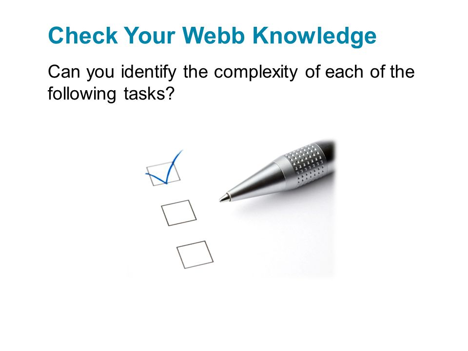 Can you identify the complexity of each of the following tasks? Check Your Webb Knowledge
