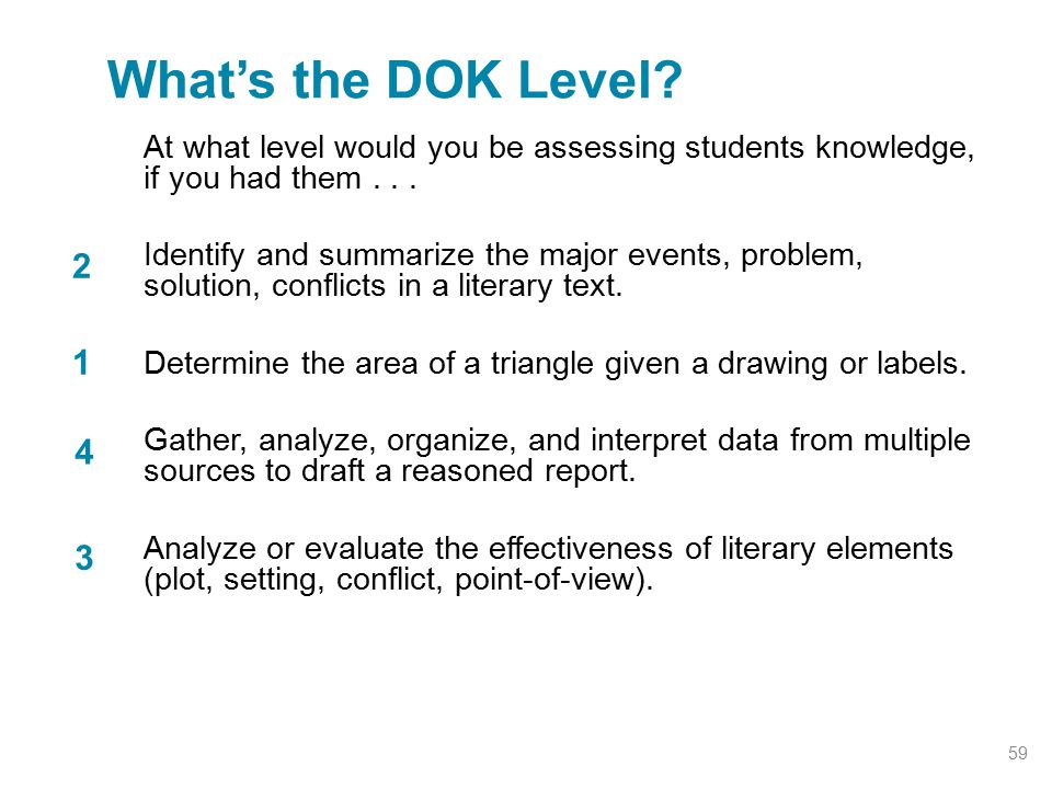 At what level would you be assessing students knowledge, if you had them... Identify and summarize the major events, problem, solution, conflicts in a