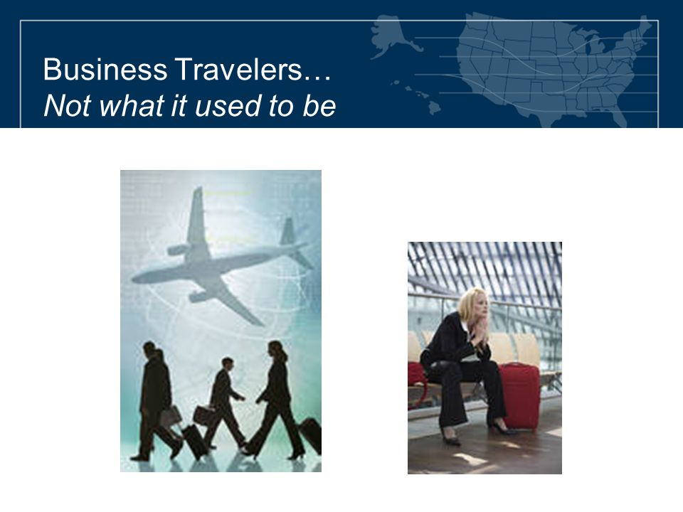 Business Travelers… Not what it used to be
