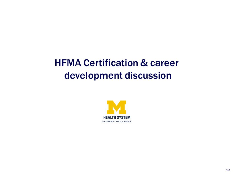 40 HFMA Certification & career development discussion
