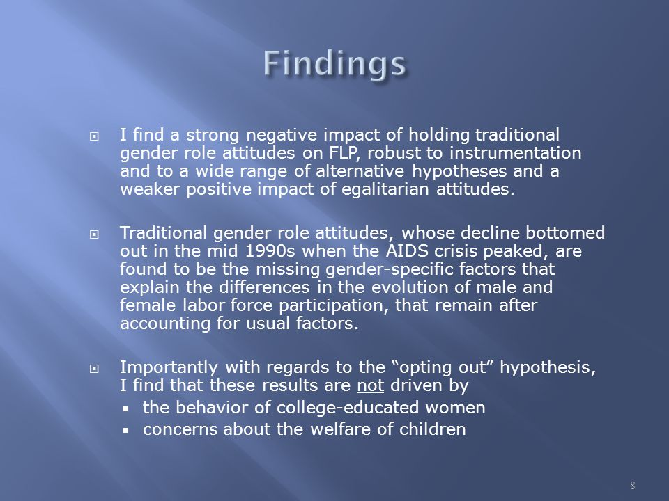  I find a strong negative impact of holding traditional gender role attitudes on FLP, robust to instrumentation and to a wide range of alternative hypotheses and a weaker positive impact of egalitarian attitudes.