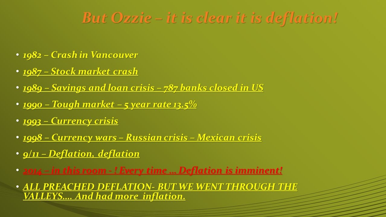 But Ozzie – it is clear it is deflation.