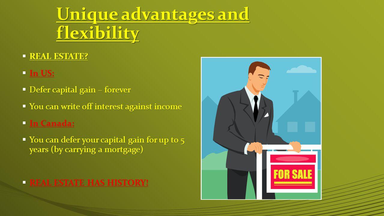 Unique advantages and flexibility  REAL ESTATE.