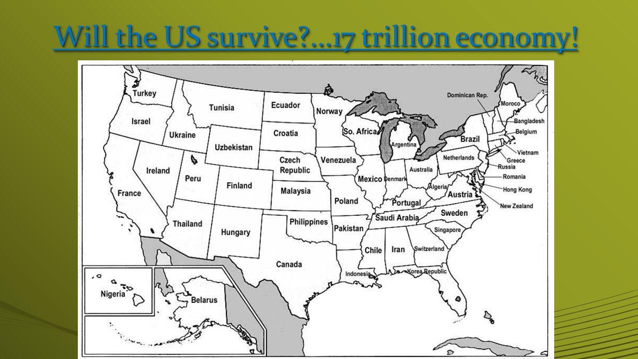 Will the US survive ...17 trillion economy. A 13.2 Trillion economy!!.