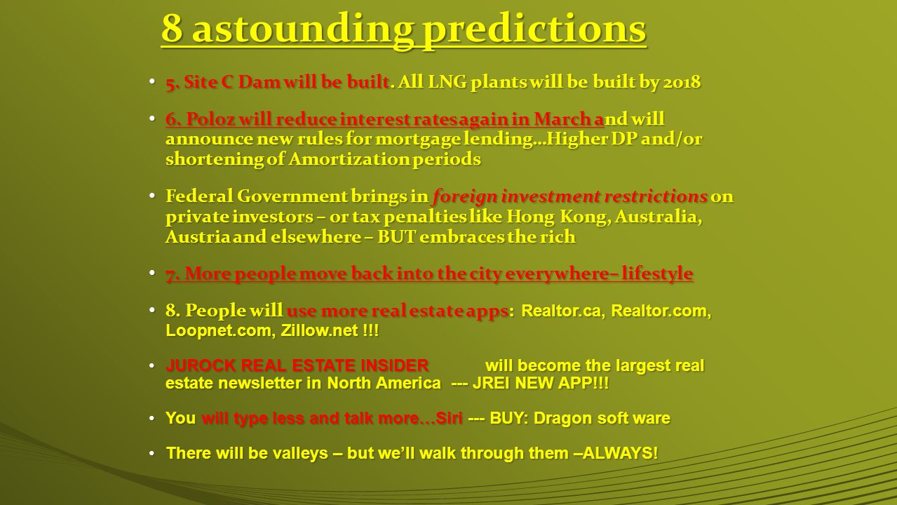 8 astounding predictions 5.Site C Dam will be built.