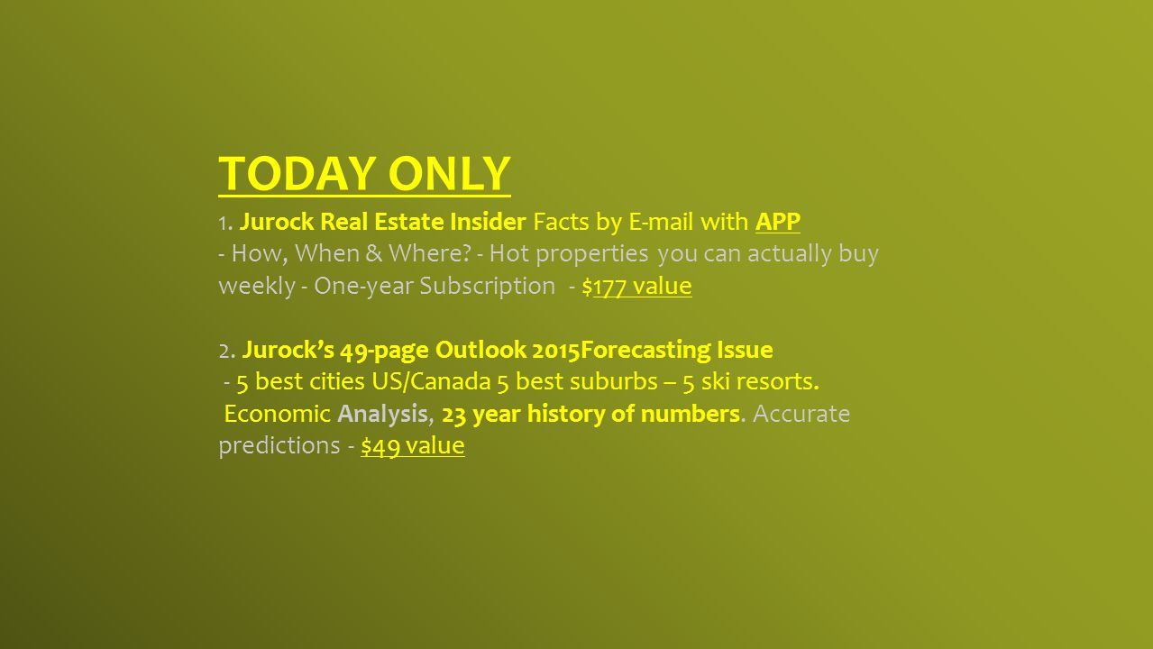 TODAY ONLY 1. Jurock Real Estate Insider Facts by E-mail with APP - How, When & Where.