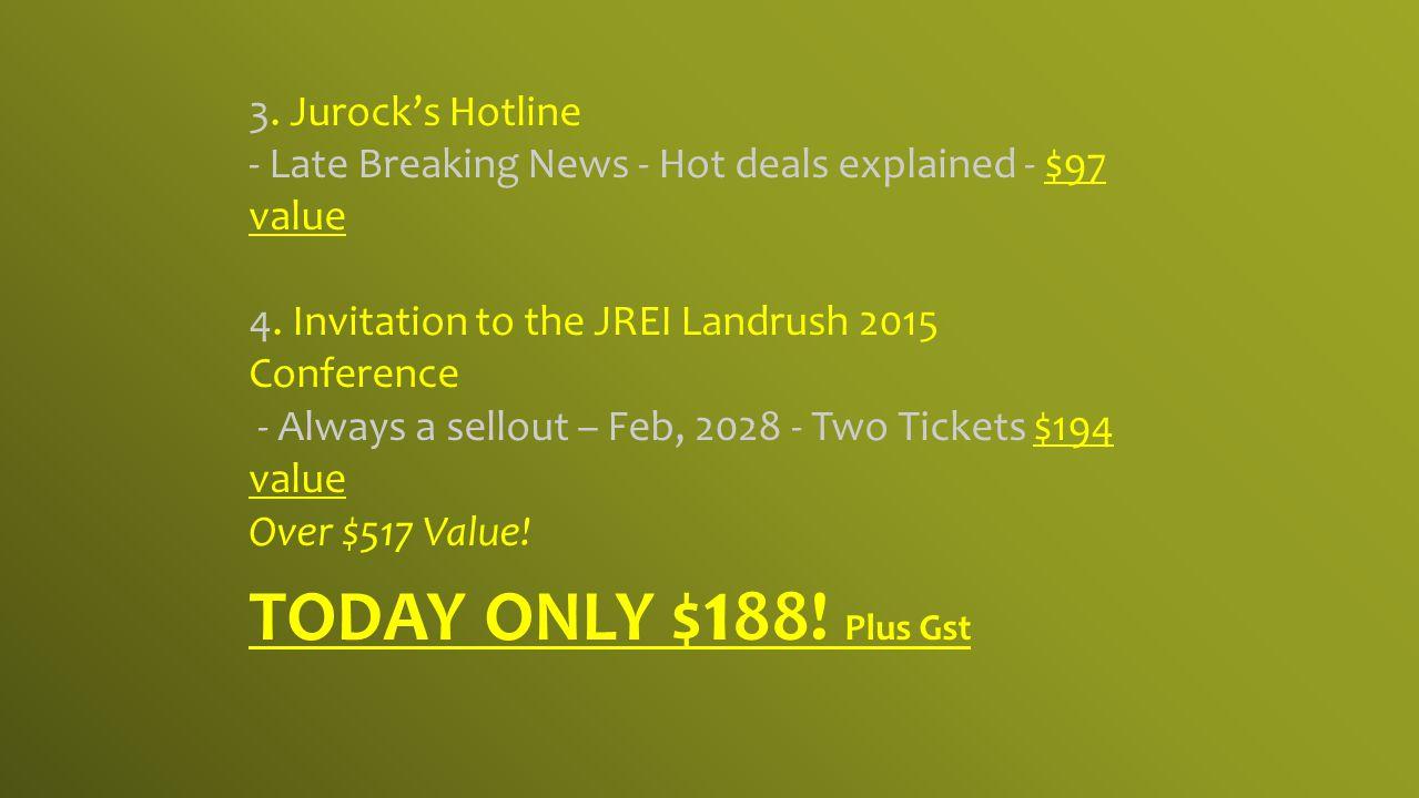 3. Jurock's Hotline - Late Breaking News - Hot deals explained - $97 value 4.